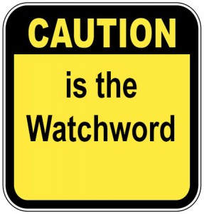 Caution is watchword